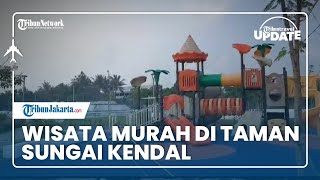 TRIBUN TRAVEL UPDATE: Taman Sungai Kendal, Spot Wisata Murah Meriah Dari Sudut Kota Jakarta