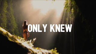 Kevin Lake   Only Knew (Lyrics)
