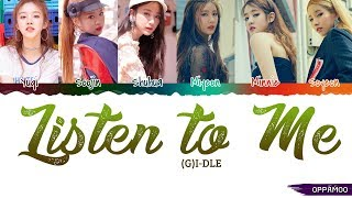 (G)I-DLE ((여자)아이들) - 'Listen to Me (들어줘요)' Lyrics (Color Coded Han-Rom)