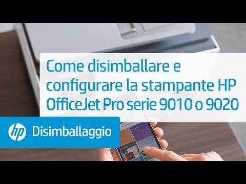 Come disimballare e configurare la stampante HP OfficeJet Pro serie 9010 o 9020