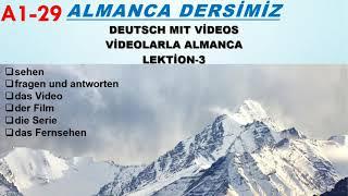 A1-29 Almanca Dersimiz/Deutsch mit  Videos/Videolarla Almanca Öğrenme/Almanca Film/