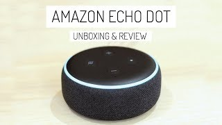 Amazon Echo Dot 3 (2018) | Unboxing y Review, ¿vale la pena?