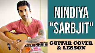 Nindiya | Sarbjit | Arijit Singh | Shashi-Shivamm | Guitar Cover + Lesson