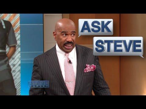 , title : 'Ask Steve: Won't get it yo way!    STEVE HARVEY'