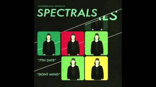"Spectrals - ""Don't Mind"""