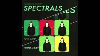 """Spectrals - """"Don't Mind"""""""