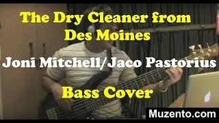 Dry Cleaner From Des Moines - Joni Mitchell - Jaco Pastorius Bass Cover