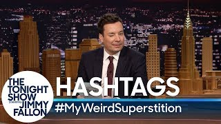 Hashtags: #MyWeirdSuperstition