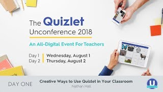 Quizlet Unconference 2018: Creative Ways to Use Quizlet in Your Classroom