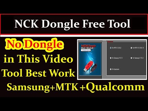 All NCK Dongle Free In 1 Pack,MTK SAMSUNG Qualcomm 2019 Download