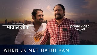 When JK met Hathi Ram | Paatal Lok x The Family Man | Amazon Prime Video