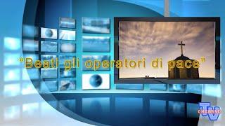 'Beati gli operatori di pace' episoode image
