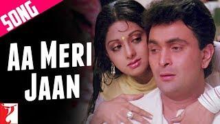 Aa Meri Jaan - Song   Chandni   Rishi Kapoor, Sridevi   Lata
