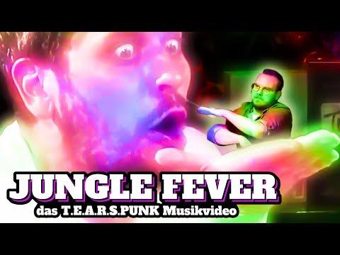 Jungle Fever - Das T.E.A.R.S. PUNK Musikvideo (Official)