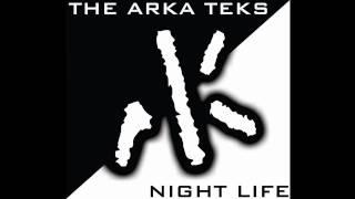3 Night Life - The Arka Teks (Night Life)