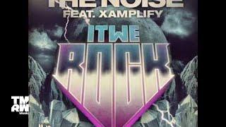 The Noise Feat. Xamplify - It We Rock [Original Mix]