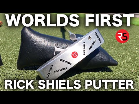 WORLDS FIRST – RICK SHIELS PUTTER