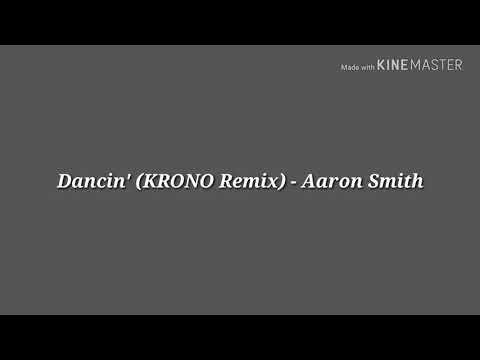 Aaron Smith - Dancin' (KRONO Remix): Lyrics