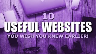 10 Useful Websites You Wish You Knew Earlier!