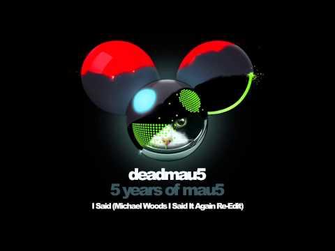 deadmau5 & Chris Lake - I said (Michael Woods I Said It Again Re-Edit)
