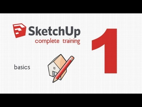 SketchUp complete training. Lesson 1. Set-up and create basic ...