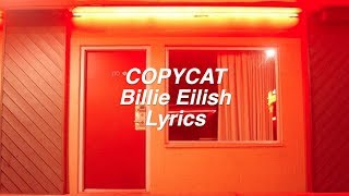 COPYCAT || Billie Eilish Lyrics