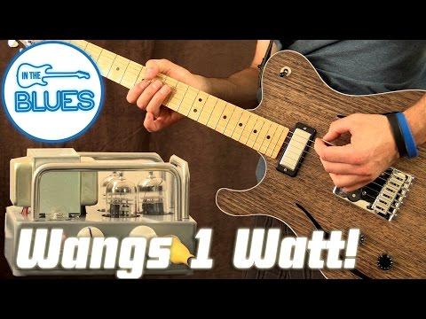 Wangs VT-1H 1 Watt Tube Amplifier Demo