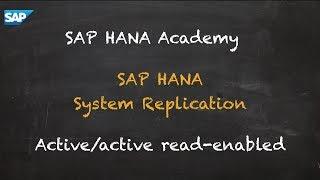 [2.0 SPS 01] SAP HANA Administration: Active/Active Read Enabled - SAP HANA Academy
