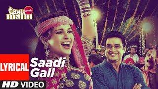 Sadi Gali Lyrical Video Song   Tanu Weds Manu   - YouTube
