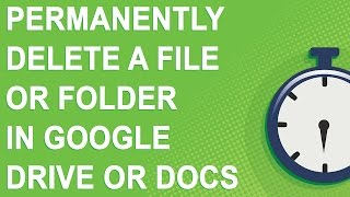 Permanently delete a file or folder in Google Drive or Docs