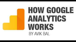 Digital Marketing and Web Analytics for Beginners: How Google Analytics Works