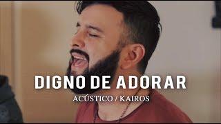 DIGNO DE ADORAR (Video Oficial Acústico) - Kairos