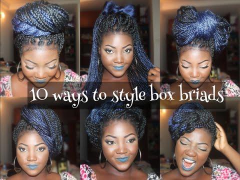 10 DIFFERENT WAYS TO STYLE BOX BRAIDS