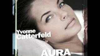 Yvonne Catterfeld-Aura-Ich will nur dich