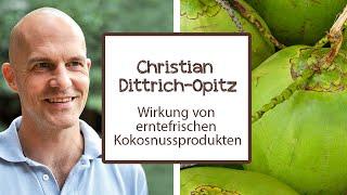 Christian Dittrich-Opitz: Wirkung von erntefrischen Kokosnussprodukten   Dr. Goerg