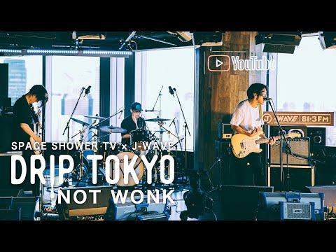 DRIP TOKYO #14 NOT WONK