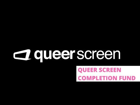 Queer Screen Completion Fund Open till November 13