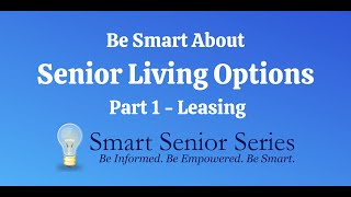Be Smart About Senior Living Options Part 1 – Leasing