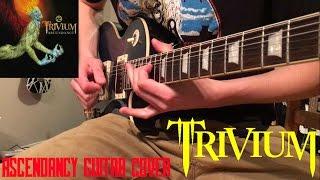 Trivium - Ascendancy Guitar Cover (STUDIO QUALITY)