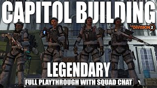 THE DIVISION 2 | CAPITOL BUILDING LEGENDARY - DESTRUCTION & DRAMA!