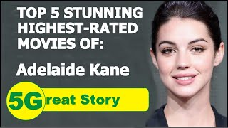 Top 5 Highest-Rated Movies of ADELAIDA KANE
