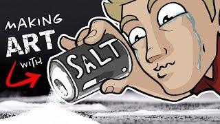 EPIC ART With SALT!?   *Emotional*
