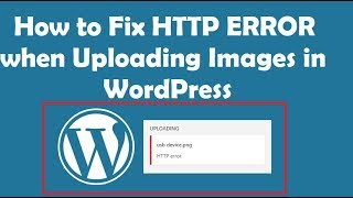How To Fix HTTP Error When Uploading Images In WordPress