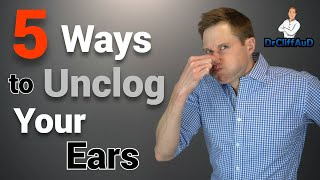 5 Ways To Unclog Your Plugged Up Ears | Ear Problems