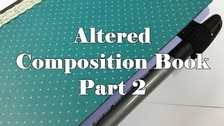 How To Alter A Composition Book - Part 2 - #VEDA Day 12