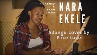Nara  Ekele Oli Katonda(Swahili) Medley Cover