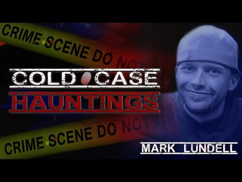 Cold Case Hauntings: Mark Lundell