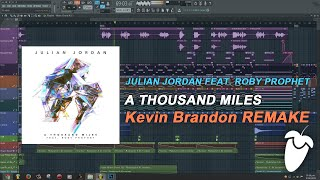 Julian Jordan Feat. Ruby Prophet - A Thousand Miles (Original Mix) (FL Studio Remake + FLP)