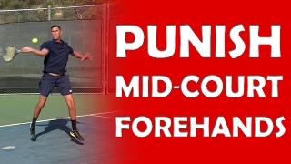 Mid-Court Forehand   PUNISH SLOW BALLS