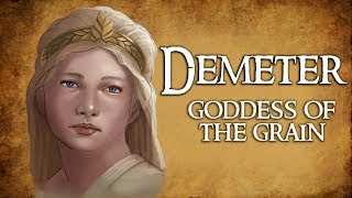 Demeter: Goddess of the Grain & Agriculture - (Greek Mythology Explained)